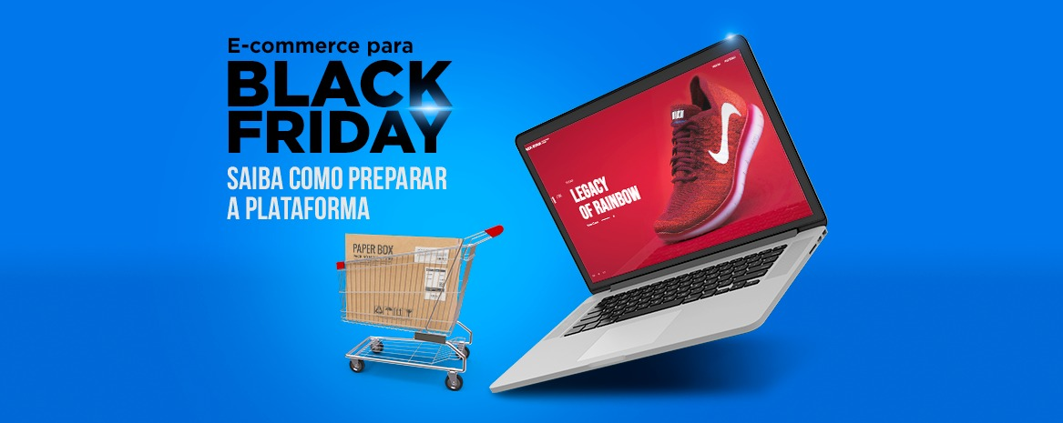 E-commerce para Black Friday: saiba como preparar sua plataforma